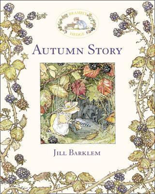 Autumn Story (Brambly Hedge) (Brambly Hedge S), Barklem, Jill; Barklem, Jill [Illustrator]