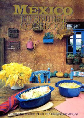 Image for MEXICO: THE BEAUTIFUL COOKBOOK