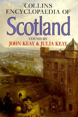 Collins Encyclopaedia of Scotland, Keay, John & Julia