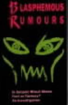 Image for BLASPHEMOUS RUMOURS : IS SATANIC RITUAL ABUSE FACT OR FANTASY? AN INVESTIGATION