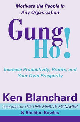 Gung Ho! (The One Minute Manager), Blanchard, Kenneth; Bowles, Sheldon