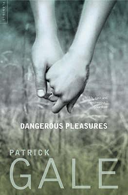 Dangerous Pleasures, Patrick Gale