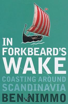 Image for In Forkbeard's Wake: Coasting Around Scandinavia (Flamingo)
