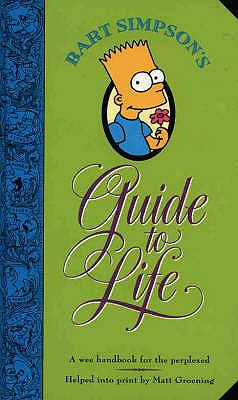 Image for Bart Simpson's Guide to Life : A Wee Handbook for the Perplexed