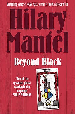 Beyond Black, HILARY MANTEL