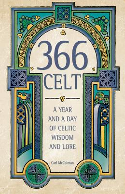 Image for 366 Celt: A Year and A Day of Celtic Wisdom and Lore