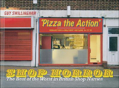 Image for Shop Horror: The Best of the Worst in British Shop Names