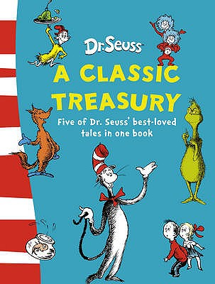 Image for Dr Seuss: A Classic Treasury 5in1 The Cat in the Hat, The Cat in the Hat Comes Back, Green Eggs and Ham, Fox in Socks, How the Grinch Stole Christmas