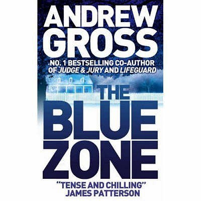 Blue Zone The, ANDREW GROSS
