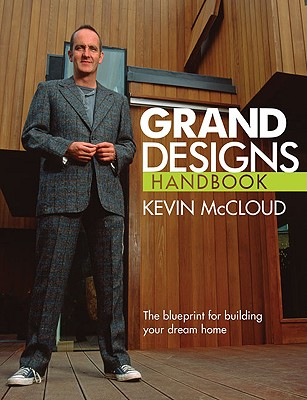 Grand Designs Handbook: The Blueprint for Building Your Dream Home [used book], Kevin McCloud
