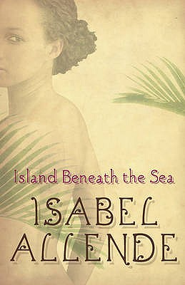 Island Beneath the Sea, Allende, Isabel