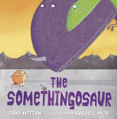 The Somethingosaur, Mitton, Tony
