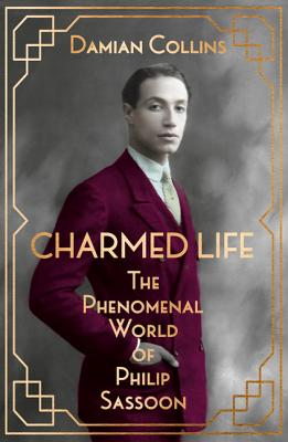 Image for Charmed Life : The Phenomenal World of Philip Sassoon