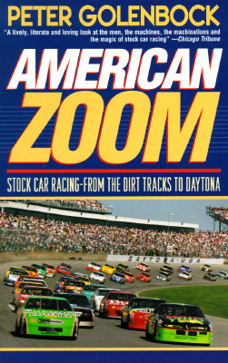 Image for American Zoom: Stock Car Racing-From the Dirt Tracks to Daytona