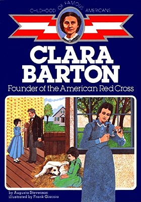 Image for Clara Barton: Founder of the American Red Cross (Childhood of Famous Americans)