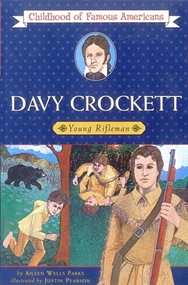 Davy Crockett: Young Rifleman (Childhood of Famous Americans Series.), Aileen Wells Parks