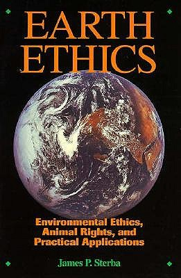 Image for Earth Ethics: Environmental Ethics, Animal Rights and Practical Applications