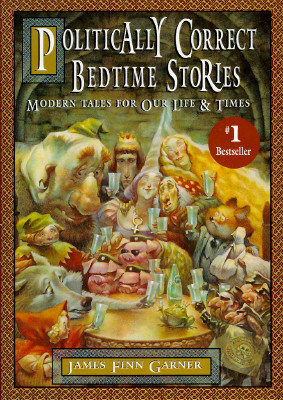Image for Politically Correct Bedtime Stories: Modern Tales for Our Life & Times