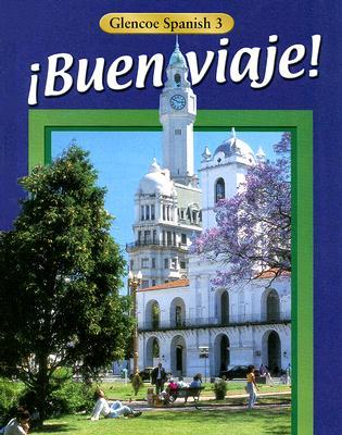 !Buen viaje! Level 3 Student Edition, Glencoe McGraw-Hill (Author)
