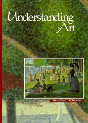 Image for Understanding Art [Hardcover] by Gene Mittler; Rosalind Ragans; Mittler