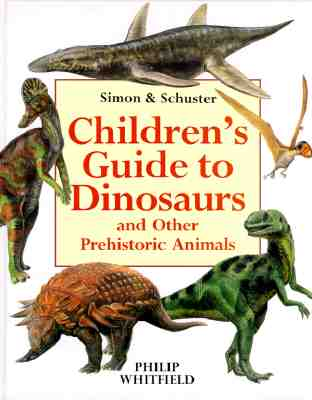 Image for Simon & Schuster's Children's Guide To Dinosaurs And Other Prehistoric Animals