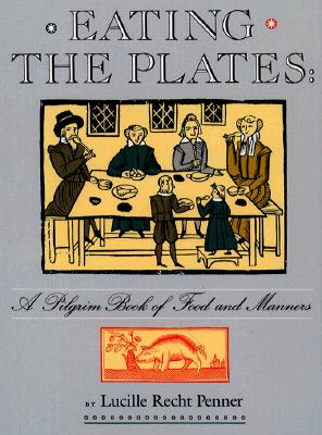 Image for EATING THE PLATES PILGRIM BOOK OF FOOD AND MANNERS