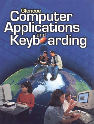 Image for Glencoe Computer Applications and Keyboarding, Student Edition