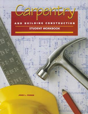 Image for Carpentry and Building Construction Student Workbook (CARPENTRY & BLDG CONSTRUCTION)