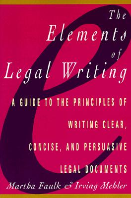 Image for Elements of Legal Writing: A Guide to the Principles of Writing Clear, Concise,