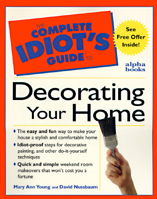 Image for Complete Idiot's Guide to Decorating Your Home (The Complete Idiot's Guide)