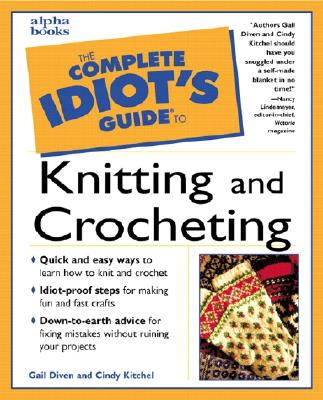 Image for The Complete Idiot's Guide to Knitting and Crocheting