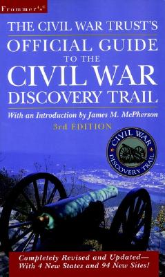 Image for FROMMER'S THE CIVIL WAR TRUST'S OFFICIAL GUIDE TO THE CIVIL WAR DISCOVERY T