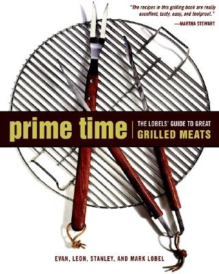 Image for PRIME TIME LOBEL'S GUIDE TO GREAT GRILLED MEATS