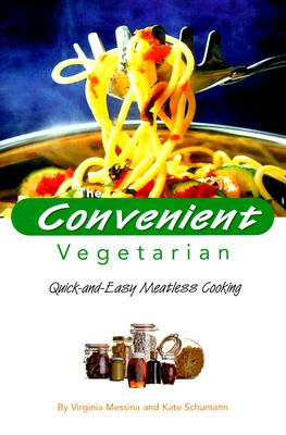 Image for Convenient Vegetarian: Quick-And-Easy Meatless Cooking