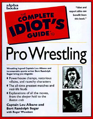 Image for The Complete Idiot's Guide to Pro-Wrestling
