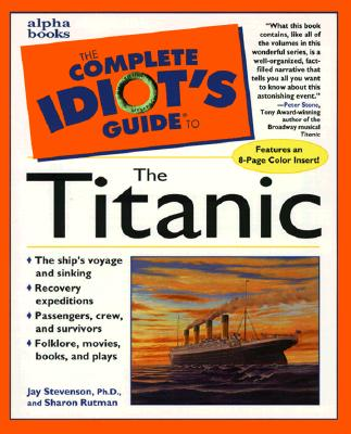 Image for COMPLETE IDIOT'S GUIDE TO THE TITANIC
