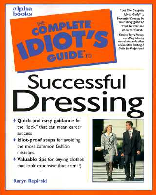 Image for The Complete Idiot's Guide to Successful Dressing