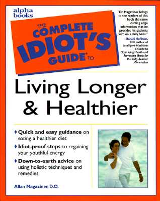 Image for The Complete Idiot's Guide to Living Longer and Healthier