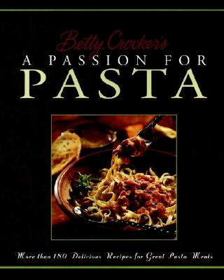Image for Betty Crocker's A Passion For Pasta