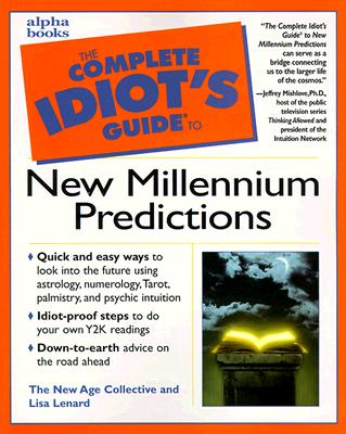 The Complete Idiot's Guide to New Millenium Predictions, Lenard, Lisa & The New Age Collectie