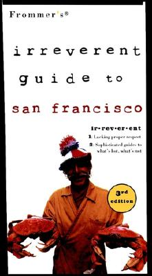 Image for FROMMER'S IRREVERENT GUIDE TO SAN FRANCISCO