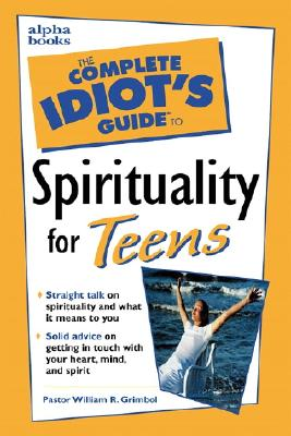 Image for Complete Idiot's Guide to Spirituality for Teens