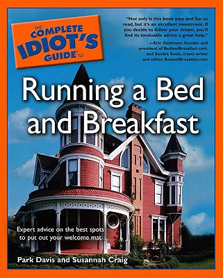 COMPLETE IDIOT'S GUIDE TO RUNNING A BED AND BREAKFAST, DAVIS & CRAIG