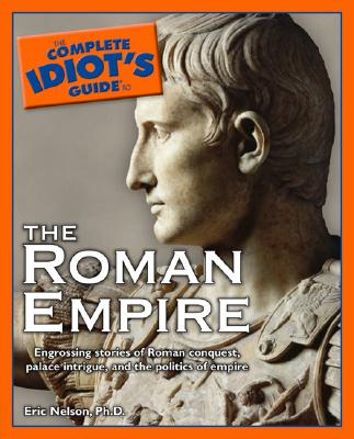 Image for The Complete Idiot's Guide to the Roman Empire