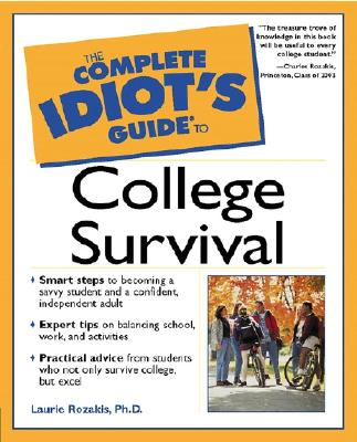 The Complete Idiot's Guide to College Survival (Complete Idiot's Guide To...), Rozakis, Laurie