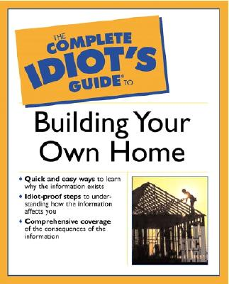 Image for The Complete Idiot's Guide(R) to Building Your Own Home