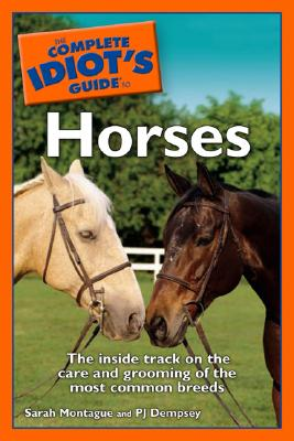 Image for The Complete Idiot's Guide to Horses