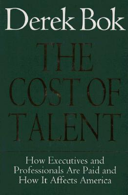 Image for Cost Of Talent: How Executives And Professionals Are Paid And How It Affects America