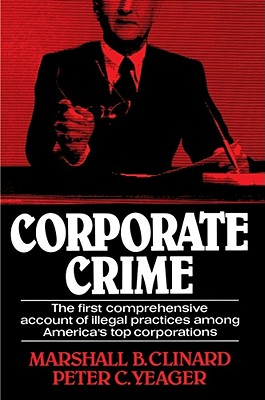 Corporate Crime (Law and Society Series), Marshall B. Clinard