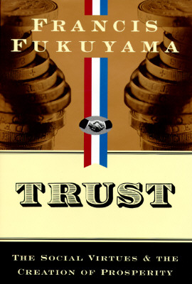 Image for Trust: The Social Virtues and the Creation of Prosperity